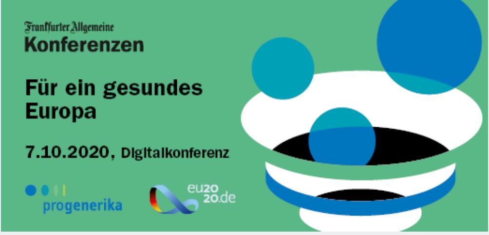 Digitalkonferenz progenerika, 7.10.2020: Für ein gesundes Europa. Stärkung der Versorgungssicherheit und der Arzneimittelproduktion in Europa
